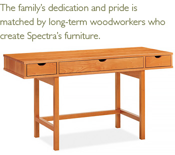 The family's dedication and pride is matched by long-term woodworkers who create Spectra's furniture.