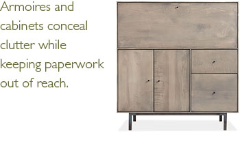 Armoires and cabinets conceal clutter while keeping paperwork out of reach.