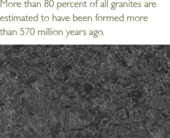 More than 80 percent of all granites are estimated to have been formed more than 570 million years ago.
